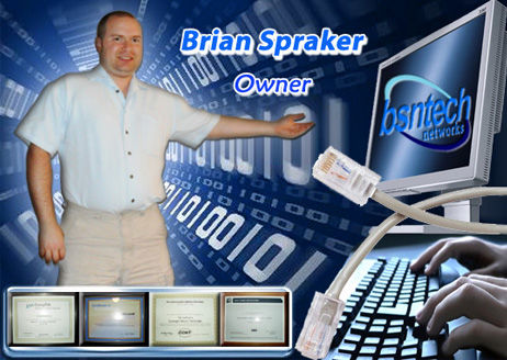 Brian Spraker - Owner of BsnTech Networks